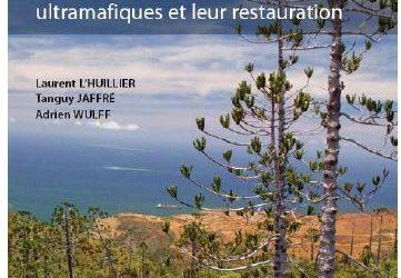 NOUVELLE OUVRAGE «les milieux sur substrats ultramafiques et leur restauration [mars 2011]