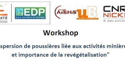 WORKSHOP Dispersion de poussières liée aux activités minières et importance de la revégétalisation – 13&14/12/2016