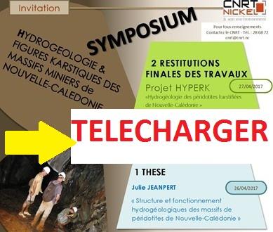 Télécharger : SYMPOSIUM « HYDROGEOLOGIE & FIGURES KARSTIQUES DES MASSIFS MINIERS de NOUVELLE-CALEDONIE » du 26/04 au 28/04/17