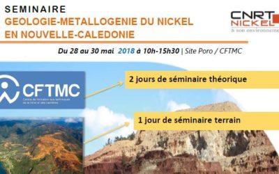 TELECHARGER : LES DOCUMENTS du SEMINAIRE «GEOLOGIE ET MÉTALLOGÉNIE DU NICKEL EN NC» – les 28 au 30 mai 2018