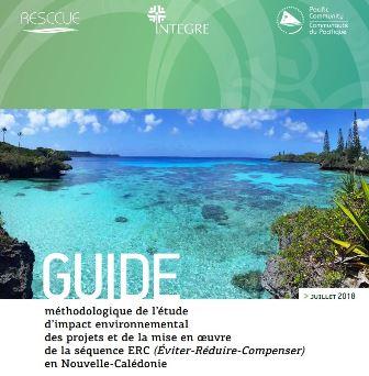 PARUTION : Guide méthodologique de l'étude d'impact environnemental des projets et de la mise en œuvre de la séquence ERC (Éviter-Réduire-Compenser) en Nouvelle-Calédonie ? [Août 2018]