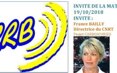 PRESSE RADIO : au micro de RRB – Invité de la matinale – France BAILLY pour le projet CARBOSCORIES 19/10/18
