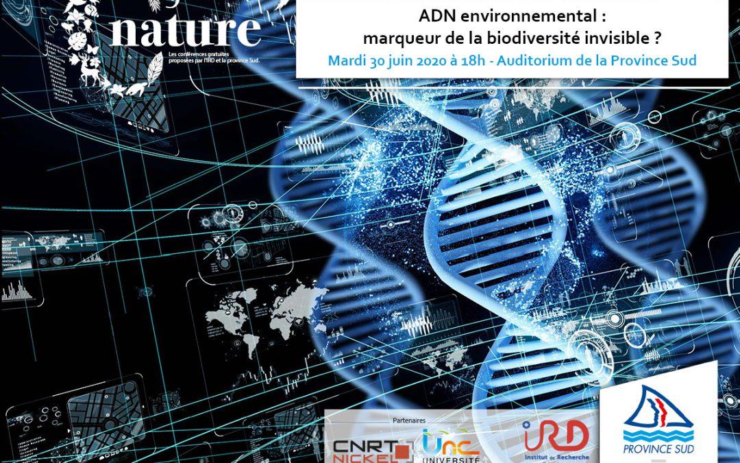 INVITATION à la CONFERENCE C NATURE «ADN environnemental : marqueur de la biodiversité invisible? Le 30/06/20 à 18h