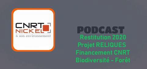 ECOUTER le podcast de la restitution des travaux de recherche année 1 du projet RELIQUES «FRagmentation des forEts sur substrats uLtramafIQUES de Nouvelle-Calédonie» du 27/08/20
