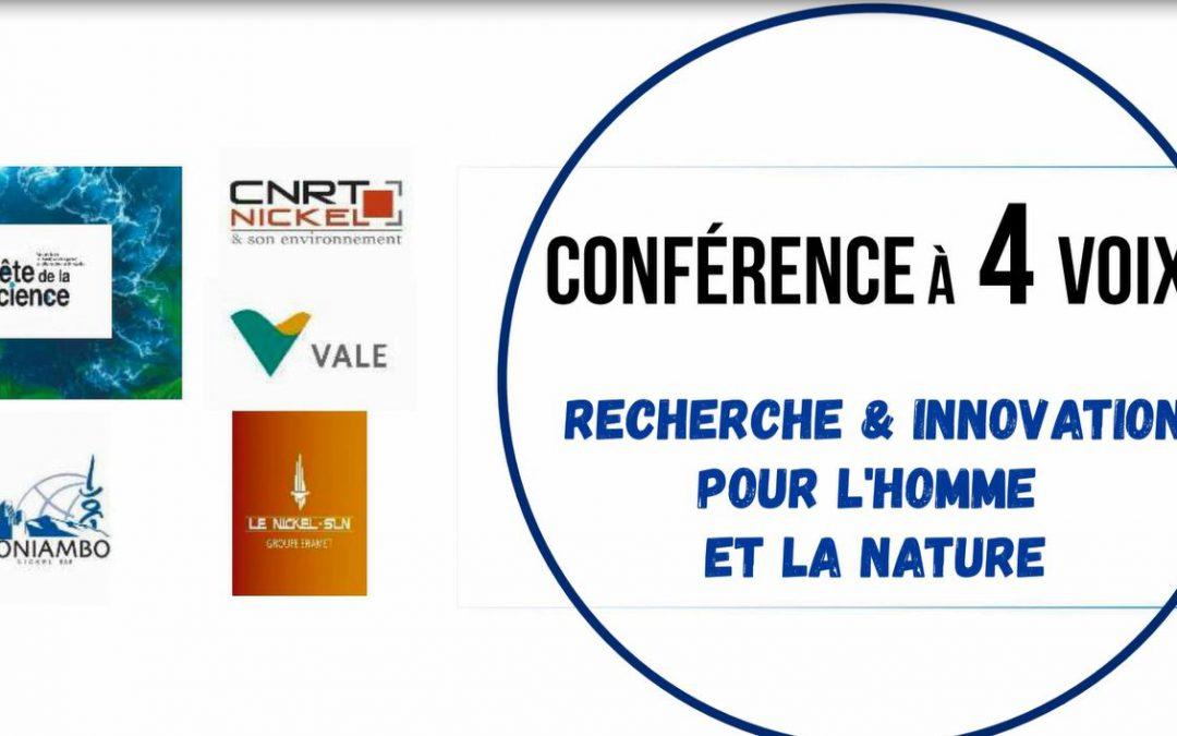 INVITATION à la CONFERENCE à 4 VOIX «Recherche & innovation pour l'homme et la nature» Le jeudi 12/11/20 à 18h UNC Amphi 400 dans le cadre de la fête de la science
