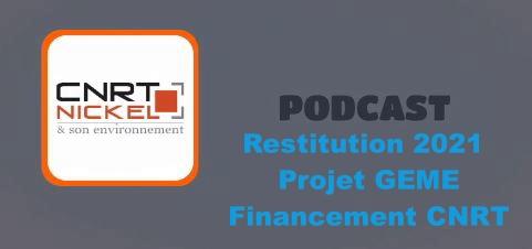 ECOUTER le podcast de la restitution des travaux de recherche année 1 du projet GEME «Gestion des eaux sur mine et environnement» du 16/03/21