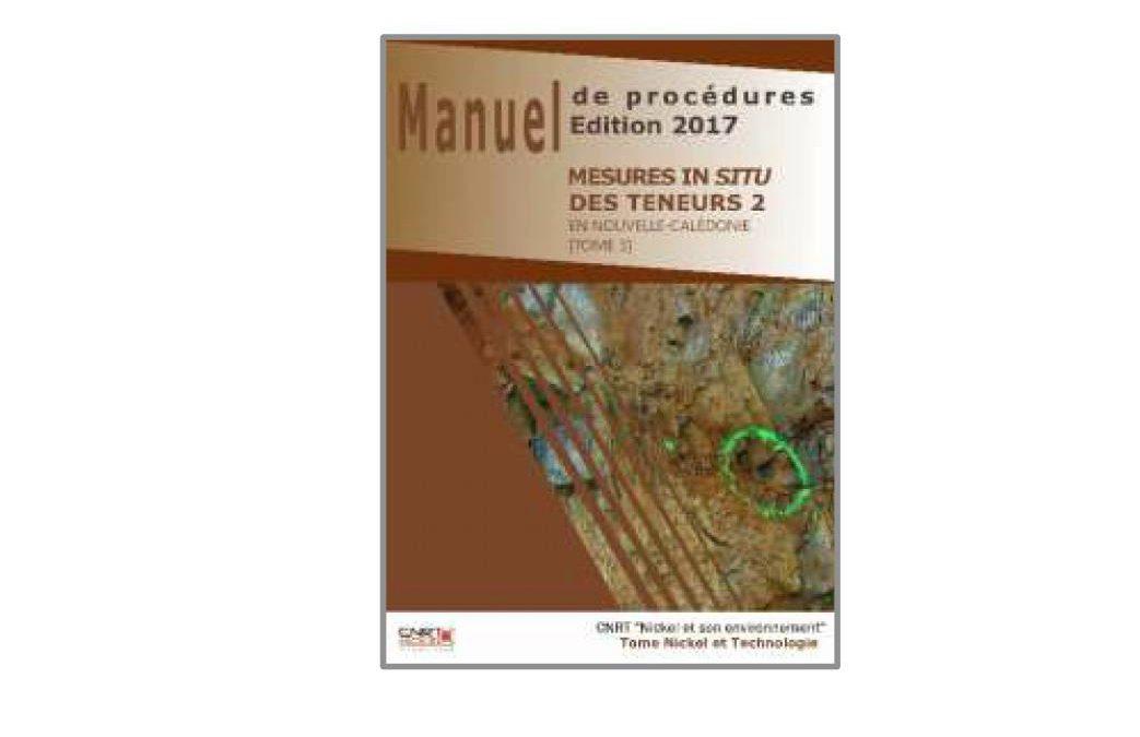 Manuel de procédures lié au Projet MESURE IN SITU : Mesure in situ des teneurs en nickel des profils d'altération latéritiques en Nouvelle-Calédonie – Edition 2017