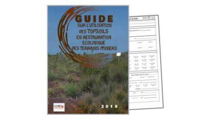 Guide sur l'utilisation des topsoils en restauration écologique des terrains miniers lié au projet RECOSYNTH – Edition 2018