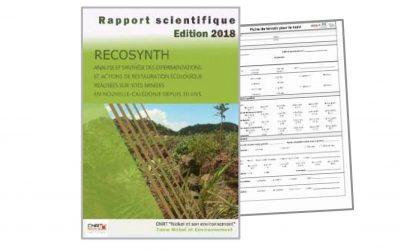 Rapport scientifique & Fiches terrain liés au projet RECOSYNTH, Analyse et synthèse des expérimentations et actions de restauration écologique réalisées sur sites miniers en Nouvelle-Calédonie depuis 30 ans – Edition 2018